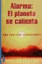 alarma, el planeta se calienta: una realidad amenazadora-paul brown-9788489644243
