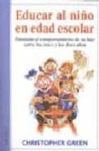 educar al niño en edad escolar christopher green 9788489778443