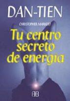 dan tien: tu centro secreto de energia-christopher markert-9788489897243
