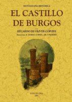 el castillo de burgos (ed. facsimil) eduardo oliver copons 9788490010143