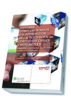 sistemas complementarios a la jurisdiccion para la resolucion de conflictos civiles y mercantiles-susana san cristobal reales-9788490202043