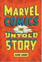 marvel comics: la historia jamas contada-sean howe-9788490243343