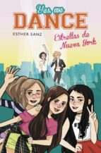 yes, we dance 3:estrellas de nueva york esther sanz 9788490434543