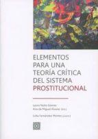 elementos para una teoria critica del sistema prostitucional laura nuño gomez 9788490455043