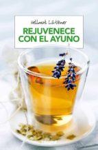 rejuvenece con el ayuno (2ª ed.) hellmut lutzner 9788490568743
