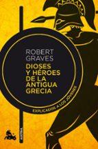 dioses y heroes de la antigua grecia: explicado a los jovenes-robert graves-9788490660843