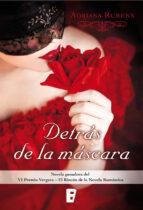 detrás de la máscara (premio vergara - el rincón de la novela romántica 2016) (ebook)-adriana rubens-9788490692943