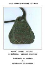 EL IBÉRICO: LENGUA USKEIKA. SUBSTRATO DEL ESPAÑOL Y PATRIMONIO DEL EUSKERA (EBOOK)