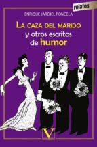 la caza del marido y otros escritos de humor enrique jardiel poncela 9788490745243
