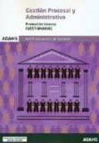 GESTION PROCESAL Y ADMISTRATIVA PROMOCION INTERNA ADMINISTRACION DE JUSTICIA: CUESTIONARIOS