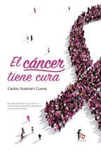 el cancer tiene cura carlos huamani cueva 9788490888643