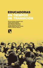 educadoras en tiempos de transición victoria robles sanjuan 9788490973943