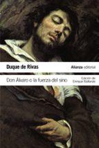 Don Álvaro O La Fuerza Del Sino (El Libro De Bolsillo - Literatura)