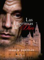 las lágrimas de dios (ebook)-joaquin gonzalez roncero-9788491153443