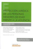 protección jurídica de las personas menores de edad frente a la violencia-clara martinez garcia-9788491527343