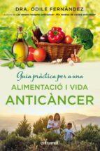 guia pràctica per a una alimentació i una vida anticàncer odile fernandez 9788492920143