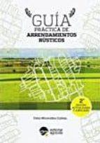 guia practica de arrendamientos rusticos (2ª ed.)-9788492928743