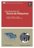 fundamentos de teoria de maquinas (4ª ed.) antonio simon mata 9788492970643
