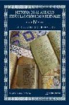 historia de al andalus segun las cronicas medievales (vol. iv): e l periodo de los gobernadores sebastian gaspariño garcia 9788493559243