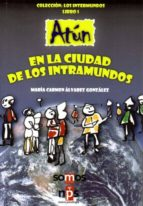 atun en la ciudad de los intramundos: los intermundos 1-m. carmen alvarez gonzalez-9788493667443