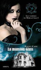 los vampiros de morganville i: la mansion glass rachel caine 9788493720643