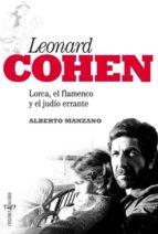 leonard cohen: lorca, el flamenco y el judio errante alberto manzano 9788494007743