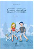 trastornos de la comunicacion social: programa integrado de educa cion afectivo sexual manuel ojea rua 9788494228643