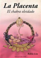 la placenta: el chakra olvidado-robim lim-9788494260643