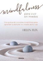 mindfulness para vivir sin miedos helen flix 9788494403743