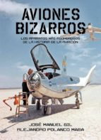 aviones bizarros-alejandro polanco masa-jose manuel gil garcia-9788494538643