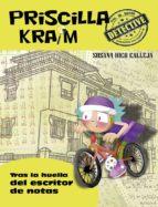 priscilla kraim 6: tras la huella del escritor de notas-susana rico calleja-9788494634543