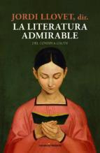 la literatura admirable-jordi llovet-9788494769443