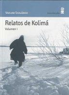 relatos de kolima (vol. 1) (3ª ed.) varlam shalamov 9788495587343