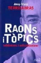 raons i topics: catalanisme i anticatalnisme josep maria terricabras 9788495616043