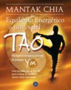 el equilibrio energetico a traves de tao. ejercicios para cultiva r la energia yin-mantak chia-9788495973443