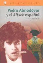 pedro almodovar y el kitsch español carlos polimeni 9788496089143