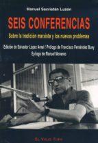 seis conferencias sobre la tradicion marxista y los nuevos proble mas (el viejo topo) salvador (ed.) lopez arnal 9788496356443