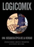 logicomix: una busqueda epica de la verdad-apostolos doxiadis-christos h. papadimitriou-9788496722743