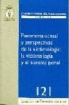 panorama actual y perspectivas de la victimologia y el sistema pe nal-9788496809543