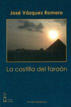 la costilla del faraon-jose vazquez romero-9788496959743