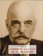 gurdjieff a la luz de la tradicion whitall n. perry 9788497169943