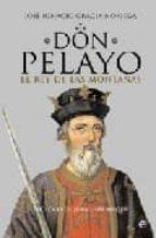 don pelayo, el rey de las montañas jose ignacio gracia noriega 9788497346443