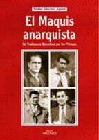el maquis anarquista: de tolouse a barcelona por los pirineos-ferran sanchez agusti-9788497431743