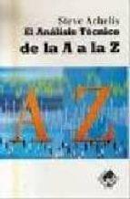 el analisis tecnico de la a a la z (2ª ed.) steven b. achelis 9788497450843