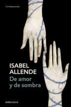 de amor y de sombra-isabel allende-9788497592543