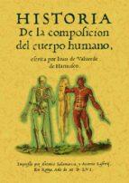 HISTORIA DE LA COMPOSICION DEL CUERPO HUMANO (REPROD. FACSIMIL DE LA ED. DE: ROMA : IMPRENTA ANTONIO SALAMANCA Y LAFRERI, 1556)