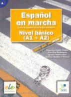 español en marcha basico: libro del alumno (a1+a2) curs de españo l como lengua extranjera) francisca castro viudez ignacio rodero diez carmen sardinero franco 9788497782043