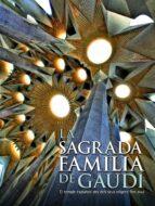 la sagrada familia: el templo expiatorio desde sus origenes hasta hoy-daniel giralt-miracle-jordi bonet-joan rigor-9788497856843