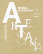 artesania española de vanguardia: innovacion y diseño en las indu strias artesanas contemporaneas-tachy mora-9788497857543
