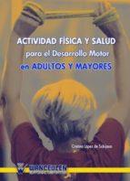 Actividad física y salud para el desarrollo motor en adultos y mayores